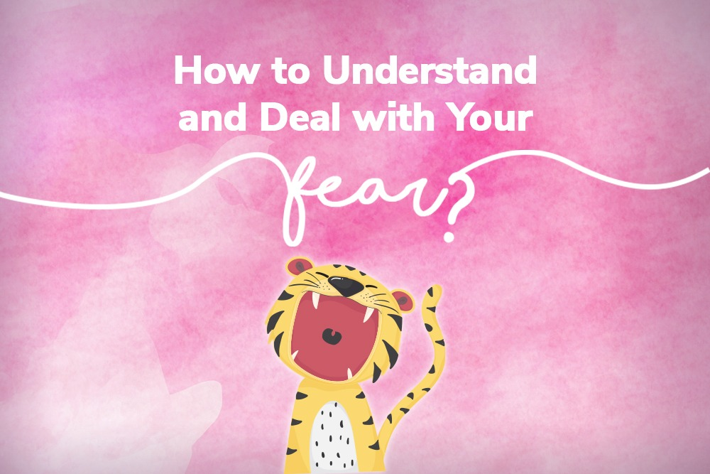 DEAL WITH YOUR FEAR